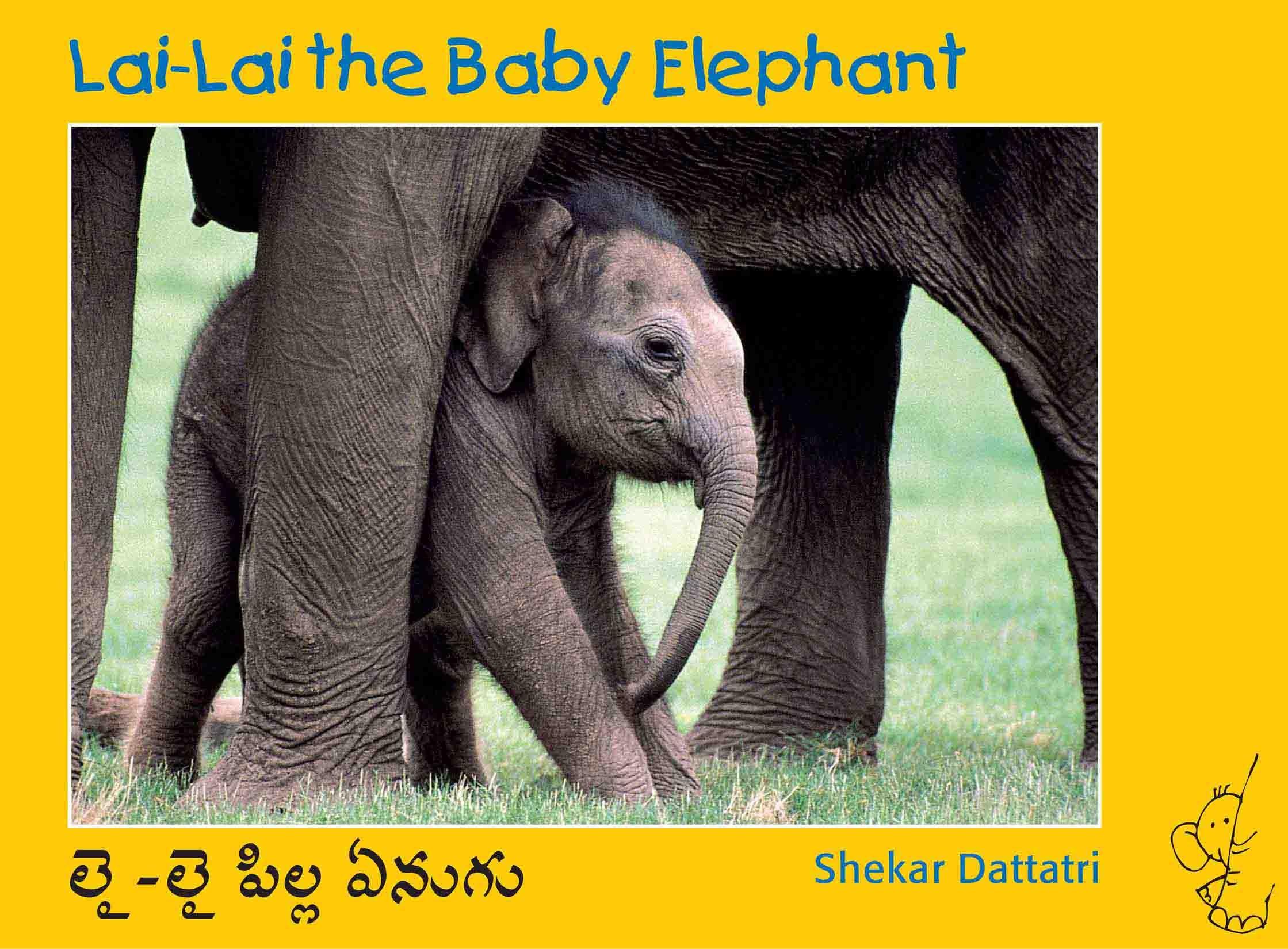 Lai-Lai The Baby Elephant/Lai-Lai Pilla Yenugu (English-Telugu)