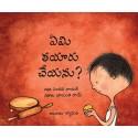 What Shall I Make?/Yeami Thaiyaru Cheyyanu? (Telugu)