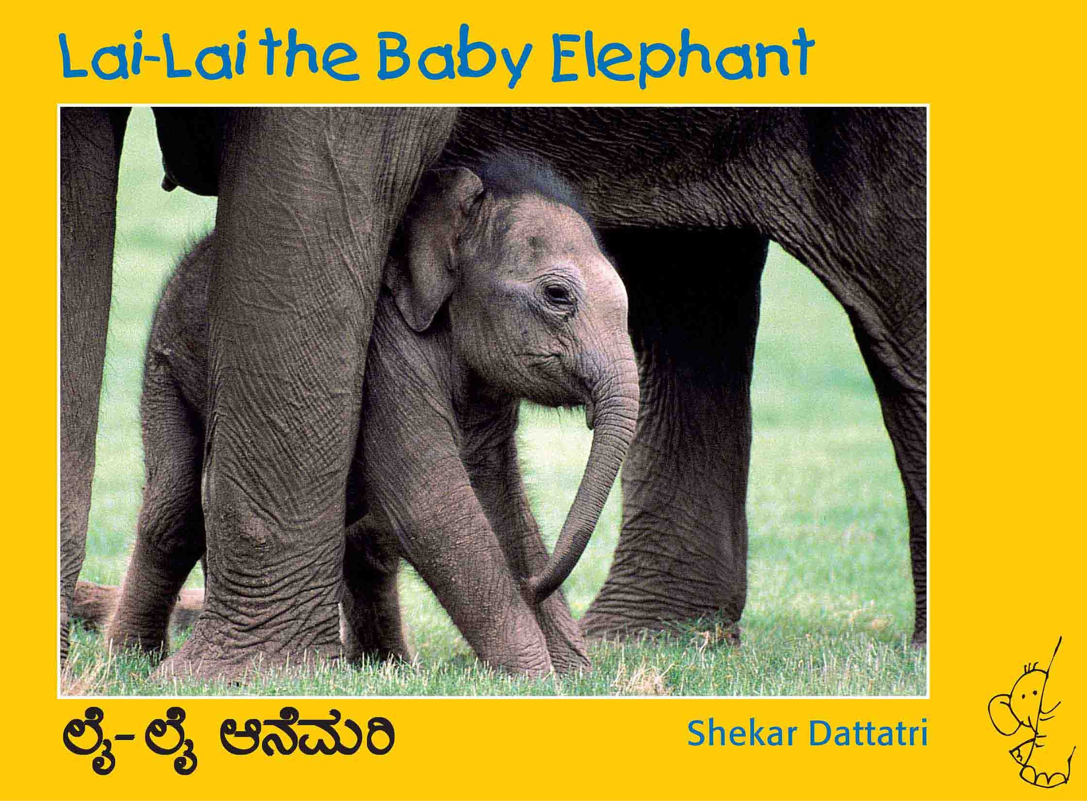 Lai-Lai The Baby Elephant/Lai-Lai Aanemari (English-Kannada)