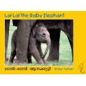 Lai-Lai The Baby Elephant/Lai-Lai Aanakutti (English-Malayalam)
