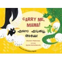 Carry Me, Mama!/Enne Edukku Amme! (English-Malayalam)