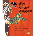 It's Only A Story/Idu Verum Kathaithaan (Tamil)