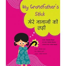 My Grandfather's Stick/Mere Nanaji Ki Chhari (English-Hindi)
