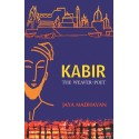 Kabir The Weaver Poet (English)