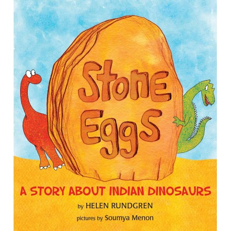 Stone Eggs: A story about Indian dinosaurs (English)