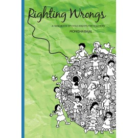 Righting Wrongs - A Handbook of Child Rights for Teachers (English)