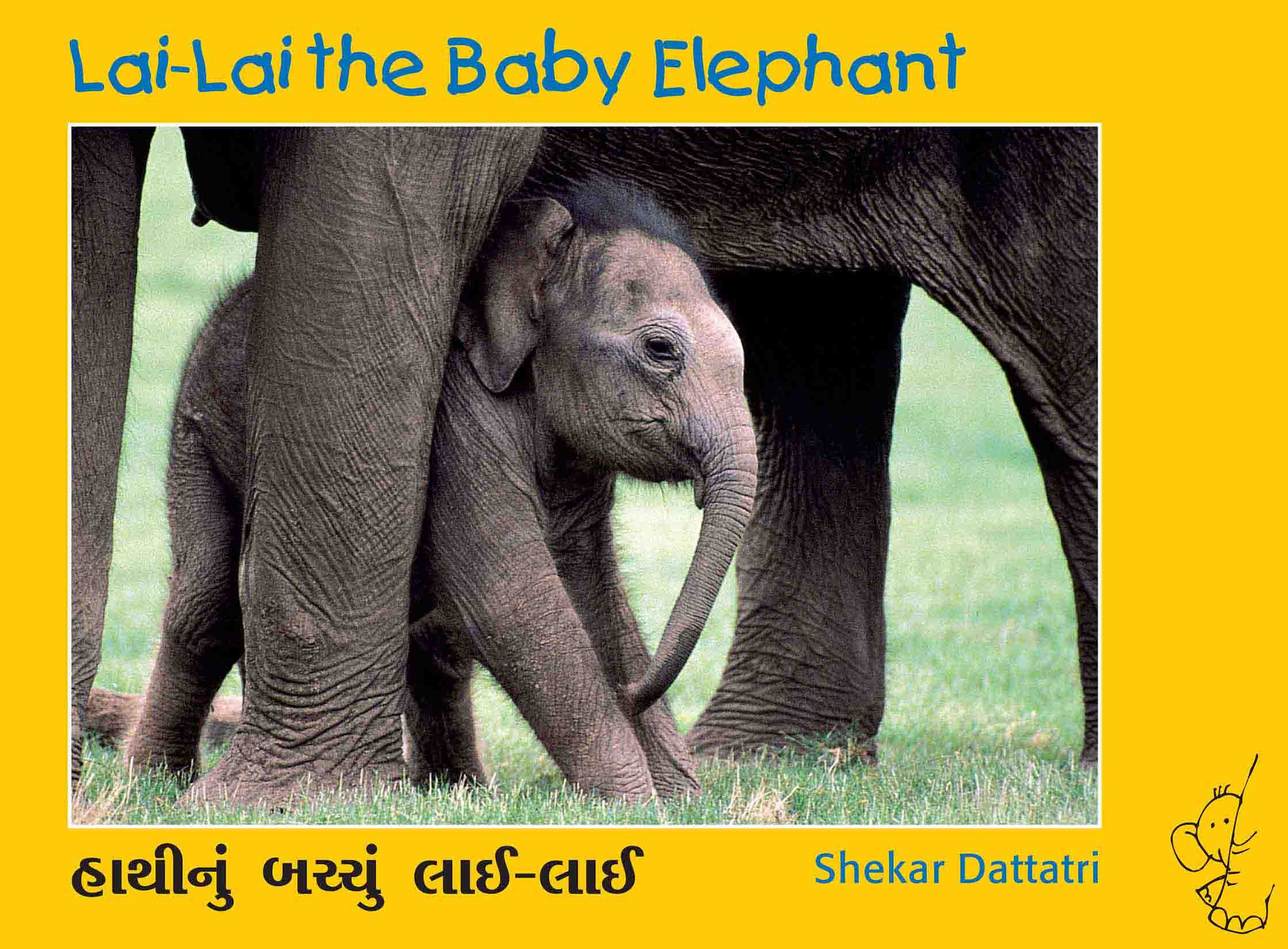 Lai-Lai The Baby Elephant/Haathinu Bachhu Lai-Lai (English-Gujarati)
