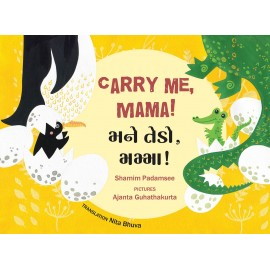 Carry Me, Mama!/Mane Tedo, Mamma! (English-Gujarati)