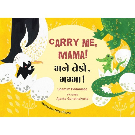 Carry Me, Mama!/Mane Tedo, Mamma! (English-Gujarati)