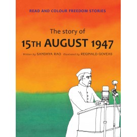 The Story Of 15th August 1947 (English)