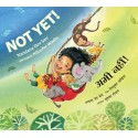 Not Yet!/Abhi Nahin!  (English-Hindi)