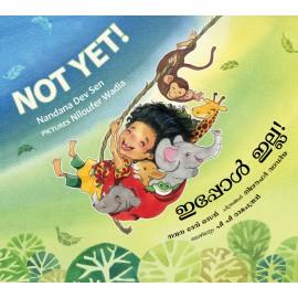 Not Yet!/Ippol Illa!  (English-Malayalam)