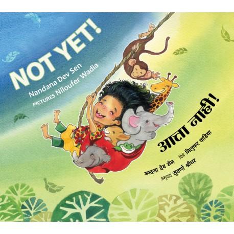Not Yet!/Atta Nahi!  (English-Marathi)