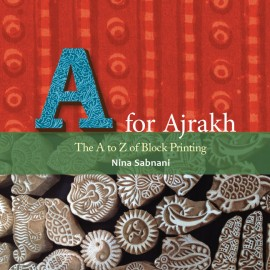 A for Ajrakh: The A to Z of Block Printing (English)