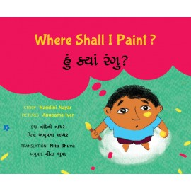 Where Shall I Paint?/Hun Kyan Rangooo? (English-Gujarati)
