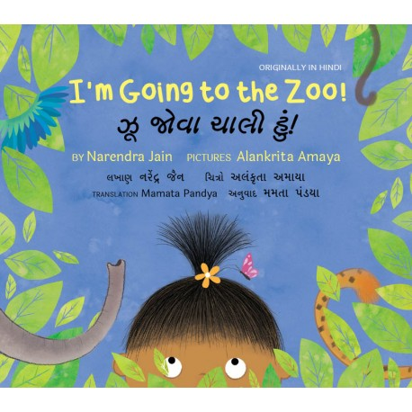 I'm Going to the Zoo! / Zoo Jova Chaali Hun! (English-Gujarati)