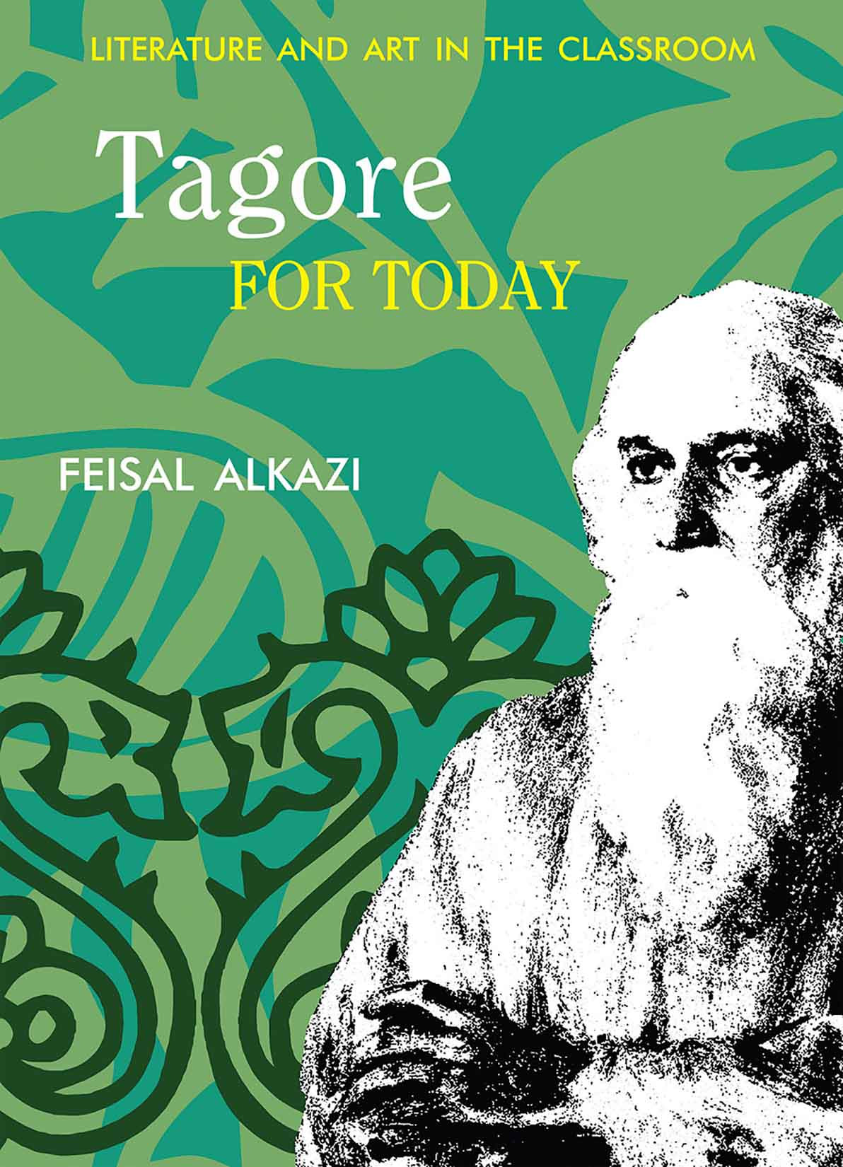 Tagore for Today: Literature and Art in the Classroom - e-book